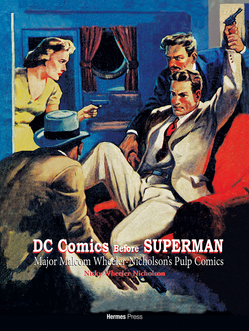 DC Comics Before Superman: Major Malcolm Wheeler-Nicholson's Pulp Comics